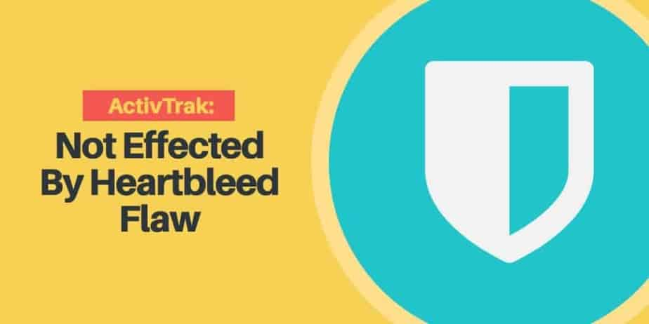 ActivTrak Not Effected by Heartbleed Flaw - security - Post Featured Photo