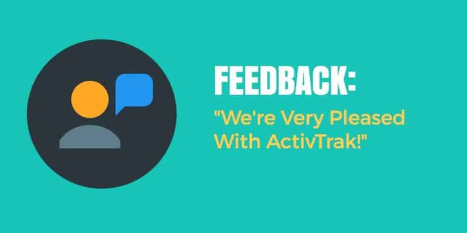 A person icon with a speech bubble next to FEEDBACK: We are very pleased with ActivTrak!