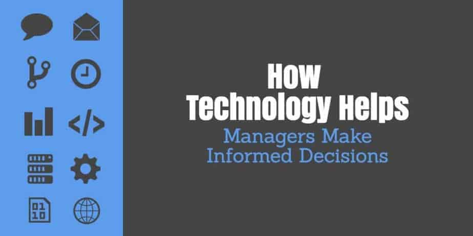 How tech Helps Managers Make better Decisions - Post Featured Image
