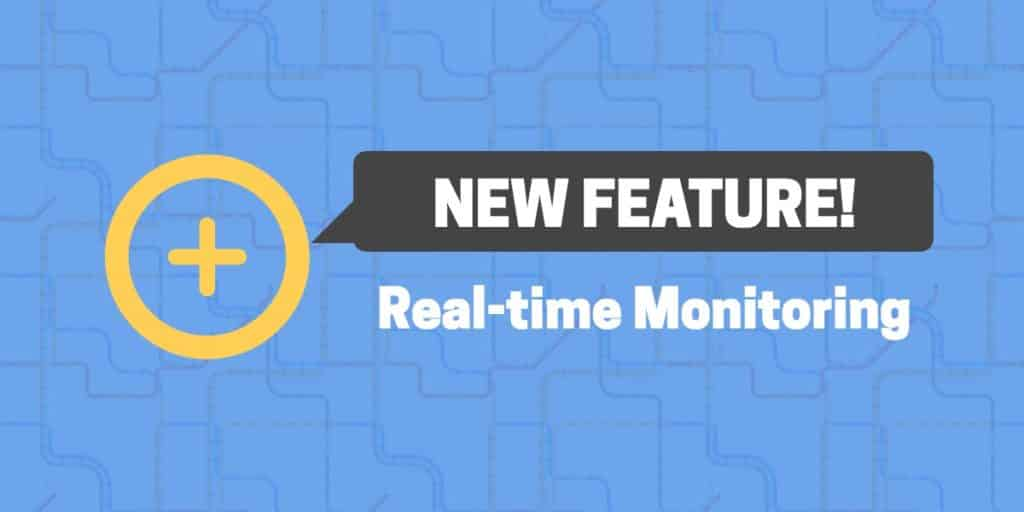 New features - Real-time Monitoring