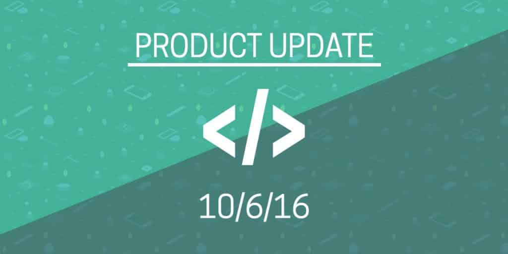 The words product update underlined and in white on a green background. Underneath is the date 10/6/16.