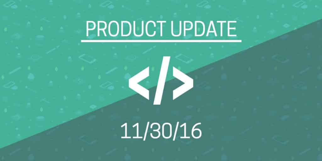 """Product update"" underlined and in white on a green background. Underneath is the date 11/30/16."