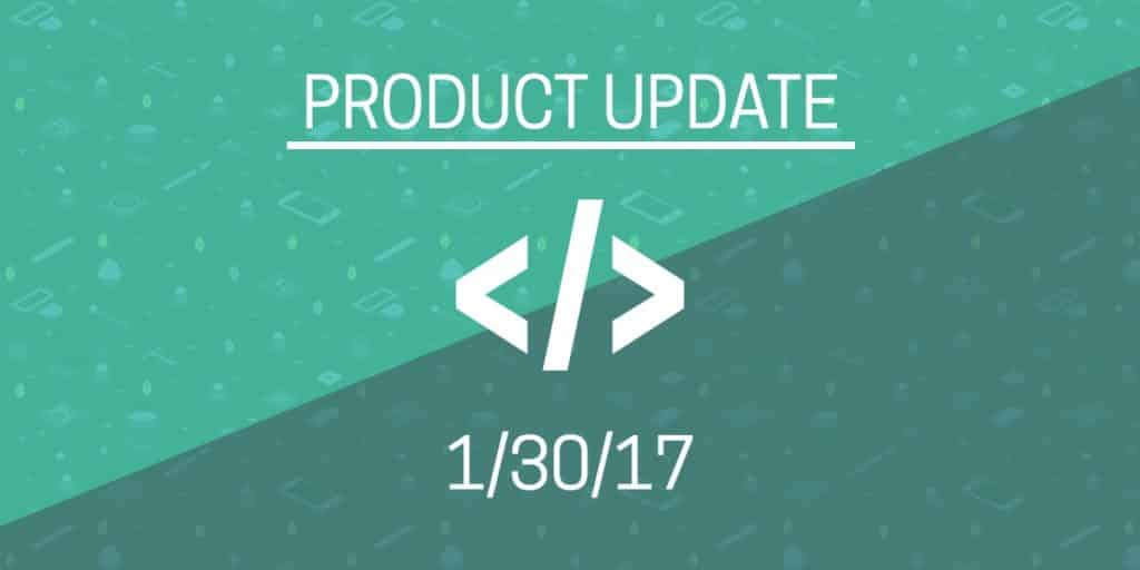 """""""Product update"""" underlined and in white on a green background. Underneath is the date 1/30/17."""
