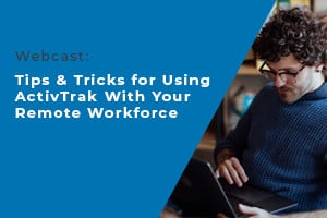 The words Webcast Tips & Tricks for Using ActivTrak with your Remote Workforce, next to a man working on a laptop.